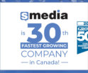 sMedia becomes the 30th fastest-growing company in Canada in 2019